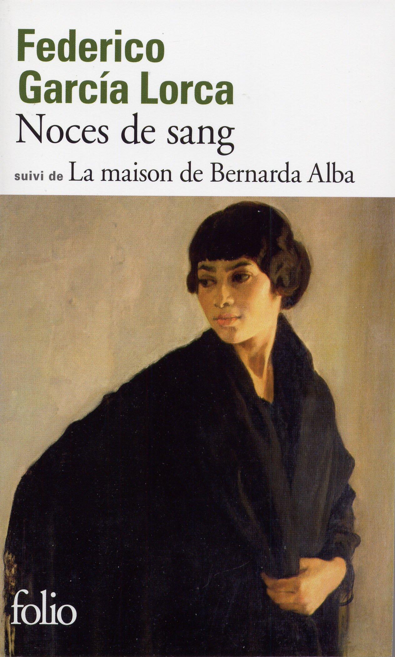 Noces de sang + La maison de Bernarda Alba - Federico García Lorca
