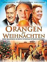 Orangen zu Weihnachten - Eine klassisch-sch�ne Weihnachtsgeschichte