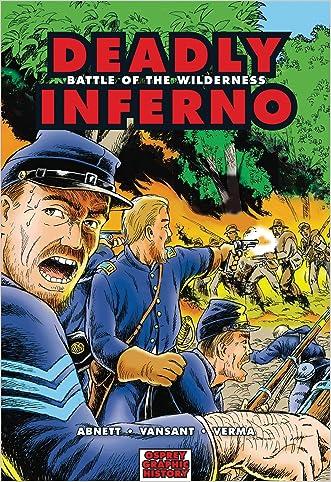 Deadly Inferno: Battle of the Wilderness (Graphic History) written by Dan Abnett