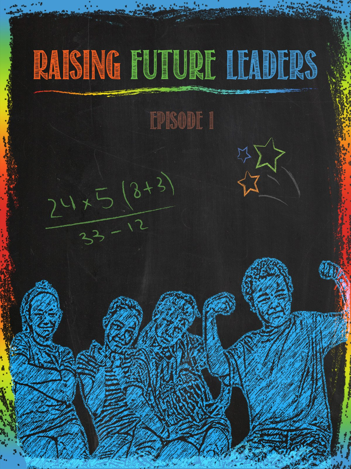 Raising Future Leaders Episode 1