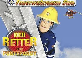 Feuerwehrmann Sam Der Retter von Pontypandy