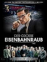 Der grosse Eisenbahnraub 1963: Die Geschichte der R�uber (2013)