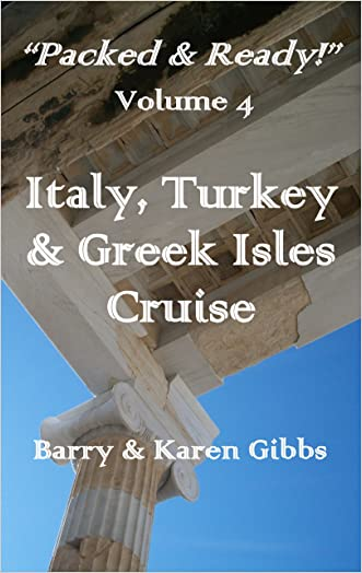 """An Excursion Into History - The Italy, Turkey & Greek Isles Cruise (""""Packed & Ready!"""" Book 4)"""
