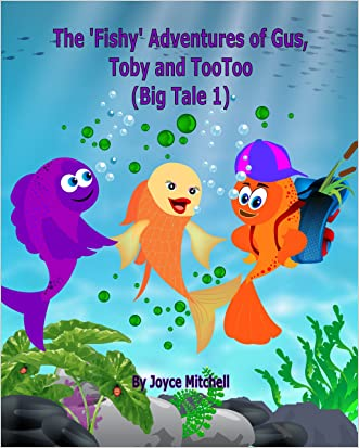 Books: The Fishy Adventures of Gus, Toby and TooToo: Book 1:Big Tale One Bedtime books,Funny-humor-read ... along books,Fantasy,Animal Habitats,Books for ... Story Books, Adventure Books (Big Tale 1)