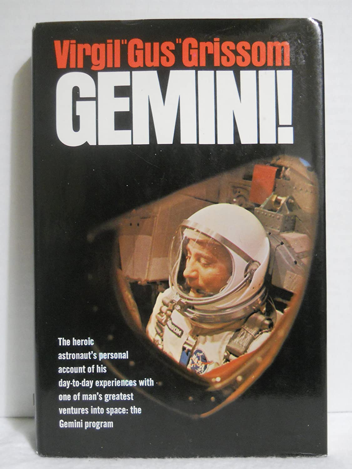 Gemini: A Personal Account of Man's Venture into Space Virgil I. Grissom
