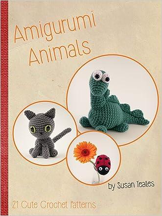 Amigurumi Animals: 21 Cute Crochet Patterns