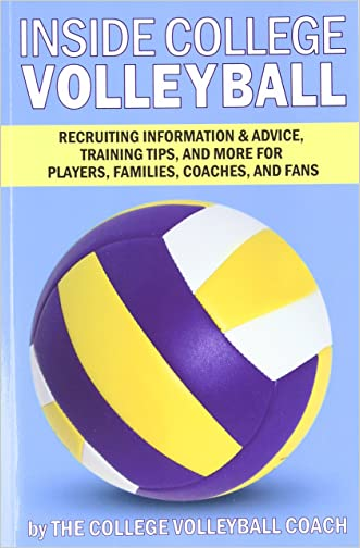 Inside College Volleyball: Recruiting information & advice, training tips, and more for players, families, coaches, and fans