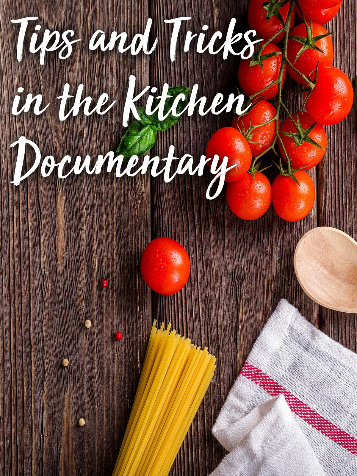 Tips and Tricks in the Kitchen Documentary