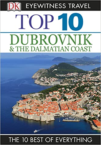 Top 10 Dubrovnik and the Dalmatian Coast (EYEWITNESS TOP 10 TRAVEL GUIDES) written by James Stewart