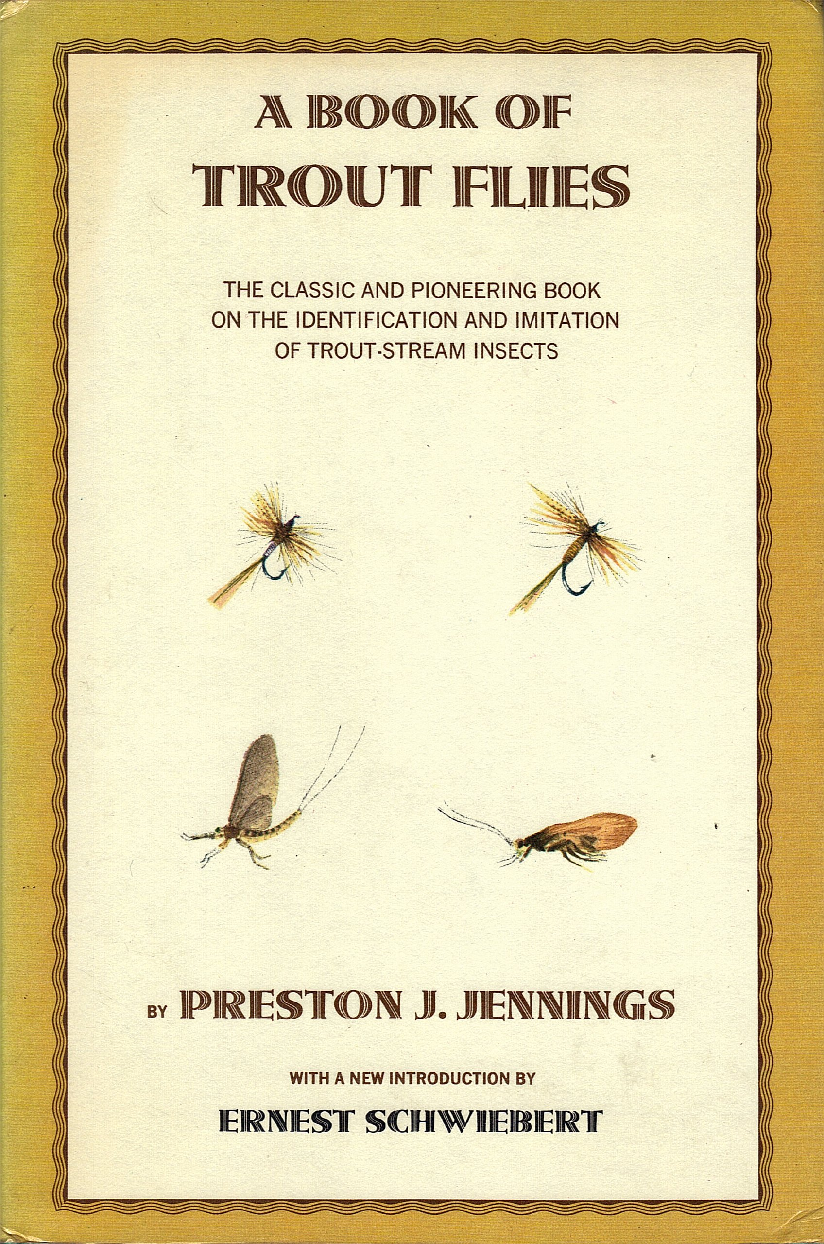 A Book Of Trout Flies: The Classic And Pioneering Book On The Identification And Imitation Of Trout-Stream Insects, Preston Jennings