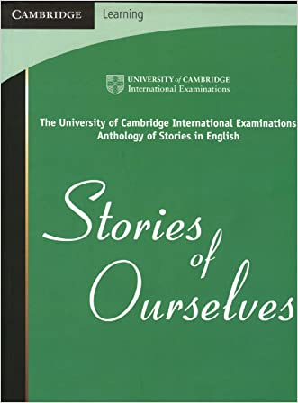 Stories of Ourselves: The University of Cambridge International Examinations Anthology of Stories in English (Cambridge Learning)