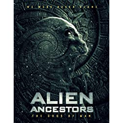 Alien Ancestors: The Gods Of Man