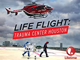 Life Flight: Trauma Center Houston Season 1