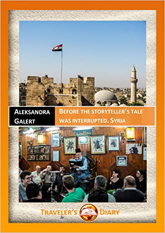 Before the storyteller's tale was interrupted: Syria (Traveler's Diary)
