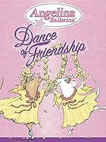 Angelina Ballerina: Dance of Friendship