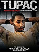 Tupac: Uncensored and Uncut - The Lost Prison Tapes