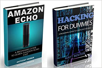 Amazon Echo: The Ultimate Guide to Amazon Echo and Hacking for Dummies (by echo, Alexa Kit, Amazon Prime, users guide, web services, digital media, Free ... (Web services, internet, hacking Book 2)