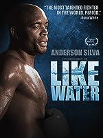 Anderson Silva Like Water