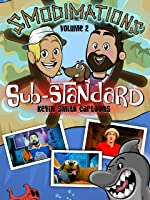 Smodimations Volume 2: Sub-Standard Kevin Smith Cartoons