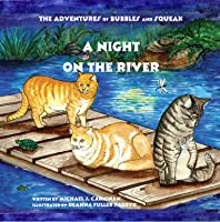 A Night on the River: The Adventures of Bubbles and Squeak [Kindle Edition]