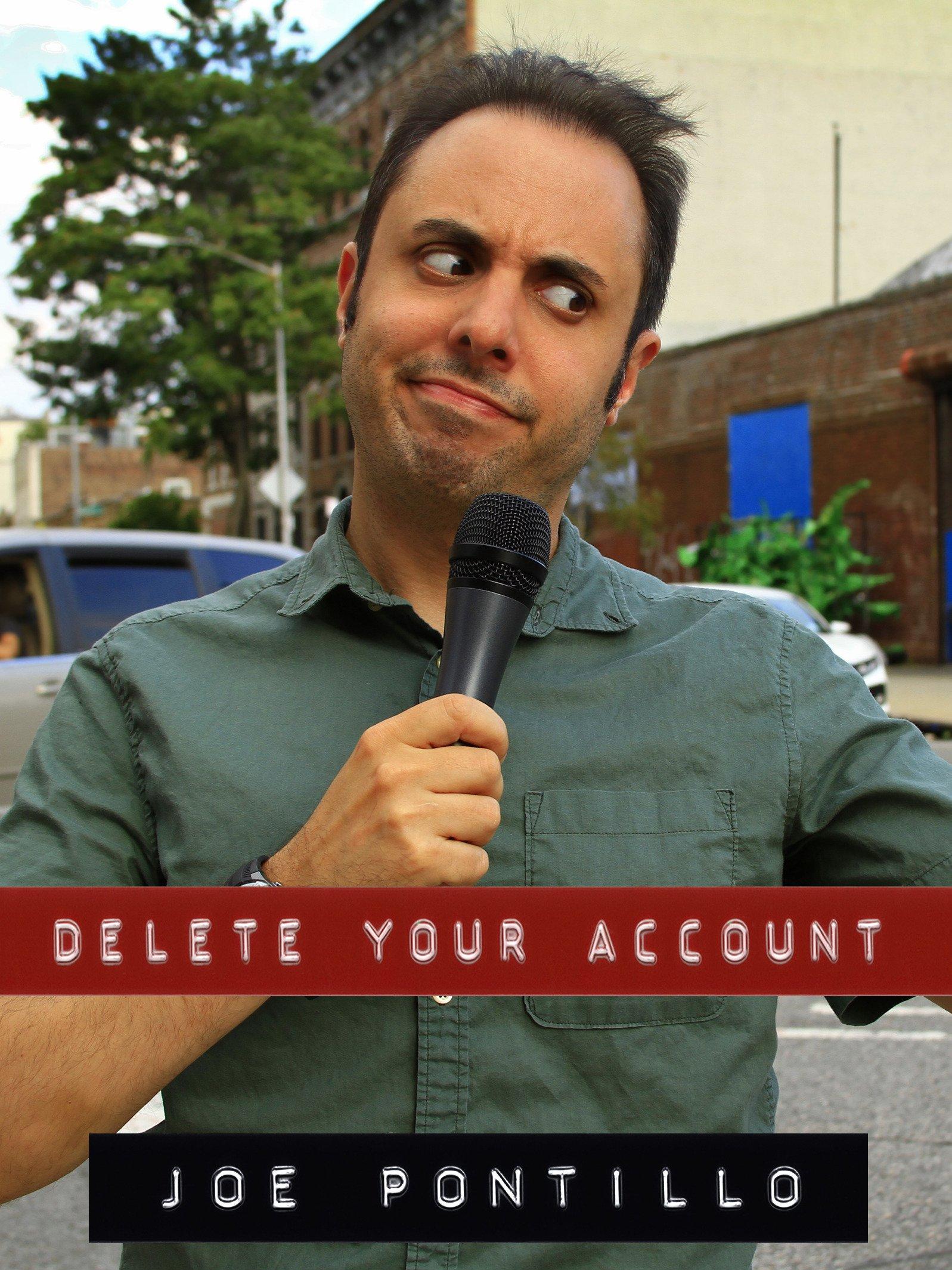 Joe Pontillo: Delete Your Account
