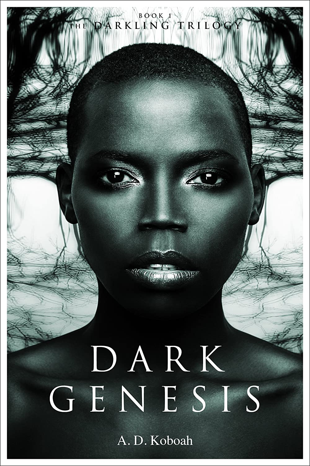 Dark Genesis (The Darkling Trilogy, Book 1) by A D Koboah
