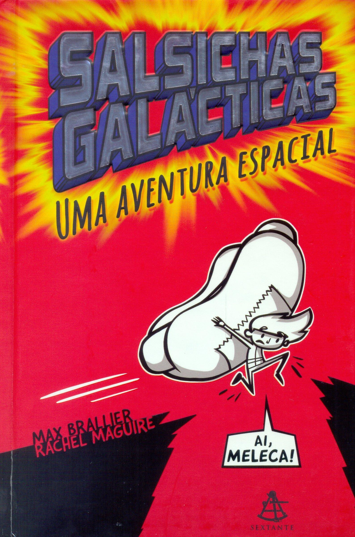 Resenha - Salsichas Galácticas: Uma aventura espacial
