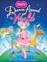 Angelina Ballerina: Dance Around The World [HD]