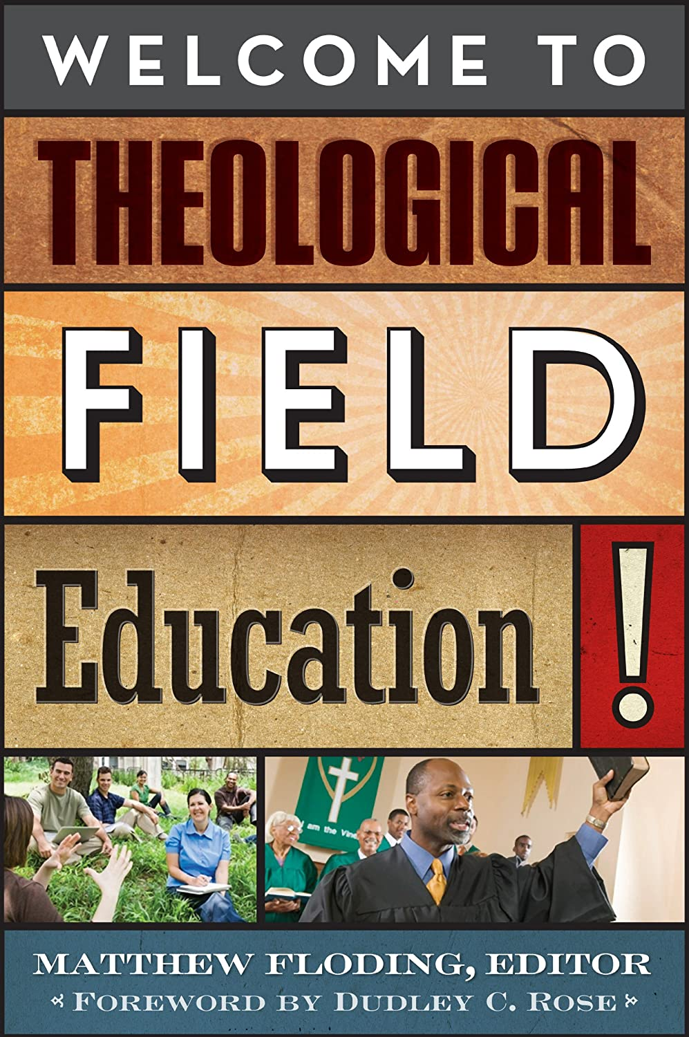 Welcome to Theological Field Education! Matthew Floding