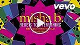 Misha B - Here's To Everything (Ooh La La) [Sharoque...