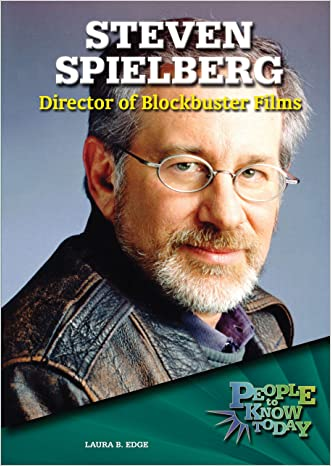 Steven Spielberg: Director of Blockbuster Films (People to Know Today) written by Laura Bufano Edge