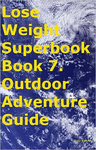 Lose Weight Superbook Book 7. Outdoor Adventure Guide