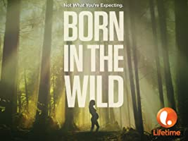 Born in the Wild Season 1