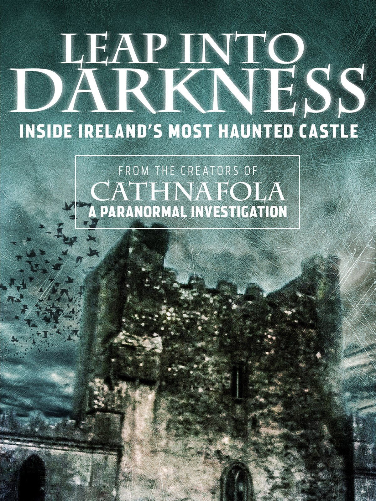 Leap Into Darkness: Inside Ireland's Most Haunted Castle