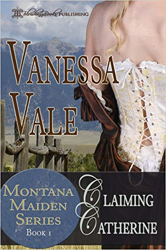 Claiming Catherine (Montana Maiden Series Book 1)
