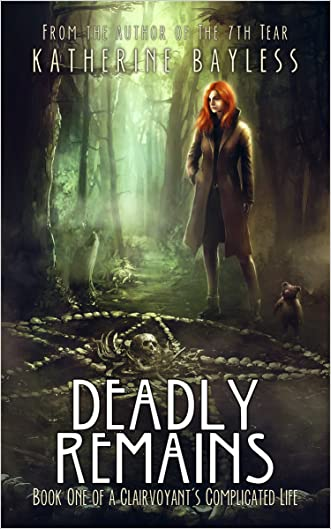 Deadly Remains: Book One of A Clairvoyant's Complicated Life