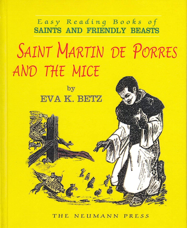 Saint Martin de Porres and the Mice Eva K. Betz and Charles B. Vukovich