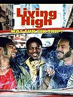 Living High - Was f�r ein Trip!