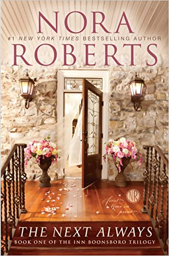 The Next Always (The Inn Boonsboro Trilogy) written by Nora Roberts