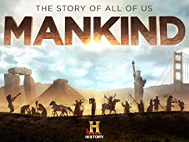 Mankind The Story Of All Of Us - Season 1