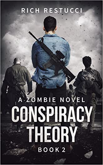 Conspiracy Theory (The Zombie Theories Book 2) written by Rich Restucci