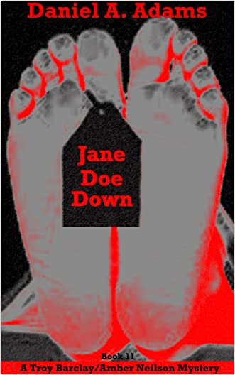 Jane Doe Down (The Troy Barclay/Amber Neilson Mystery Series Book 11)
