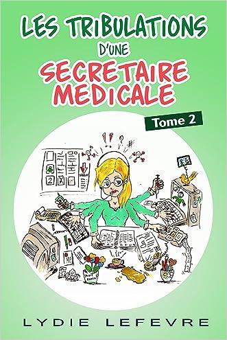 Les tribulations d'une secrétaire médicale: Tome 2 (French Edition)