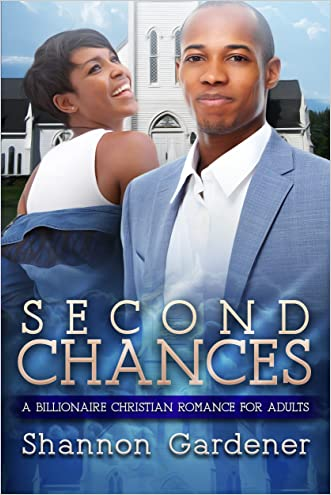 Second Chances: A Billionaire Christian African American Romance For Adults