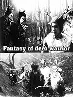 Fantasy of Deer Warrior