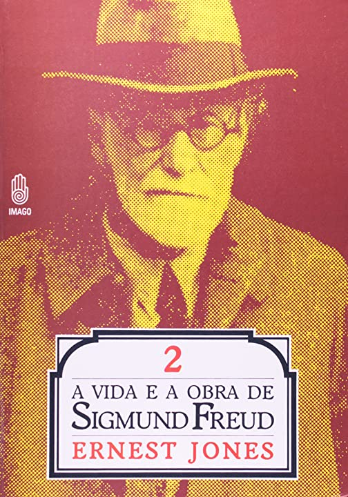 Vida e Obra de Sigmund Freud - Ernest Jones