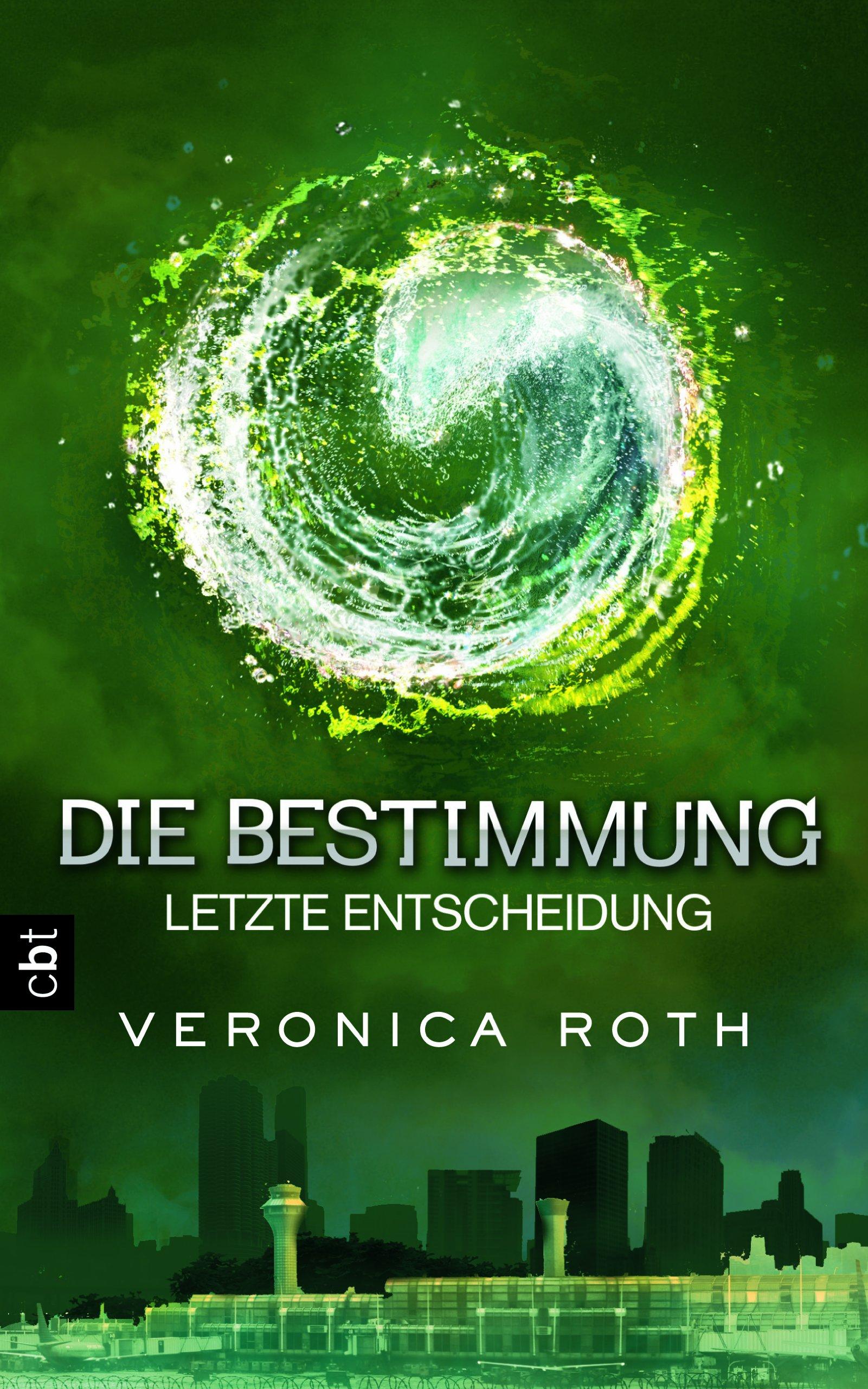 Die Bestimmung - Letzte Entscheidung von Veronica Roth