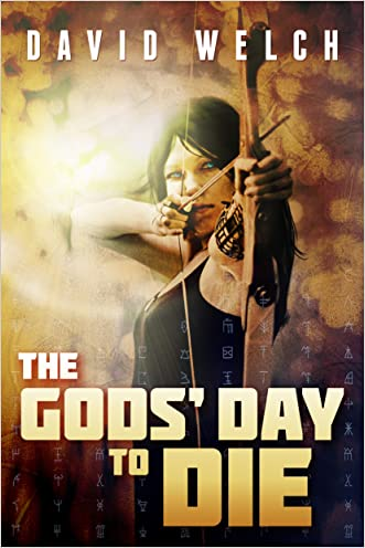 The Gods' Day to Die written by David Welch