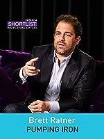 Brett Ratner: Pumping Iron