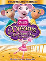 Angelina Ballerina: Dreams Do Come True [HD]